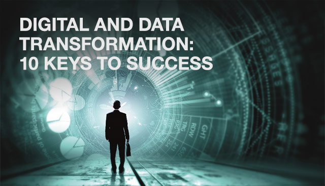 Digital and Data Transformation: 10 keys to success